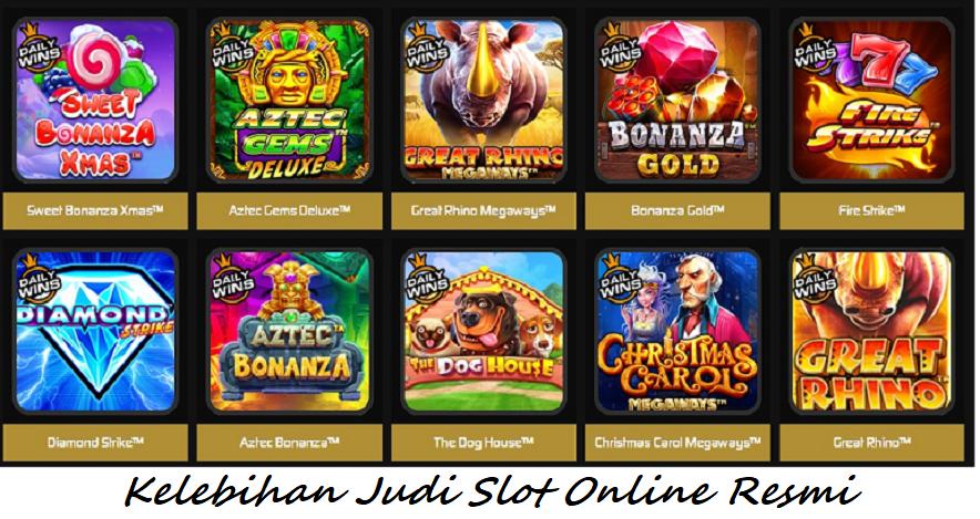 Kelebihan Judi Slot Online Resmi